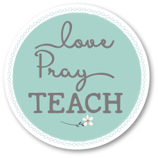 Love. Pray. Teach.